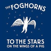 To The Stars On The Wings Of A Pig