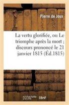 La vertu glorifiee, ou Le triomphe apres la mort discours prononce le 21 janvier 1815