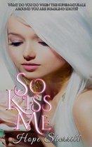 So Kiss Me