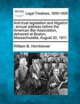 Anti-Trust Legislation and Litigation