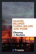 Samuel Billings Capen; His Life and Work