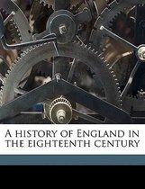A History of England in the Eighteenth Century Volume 5
