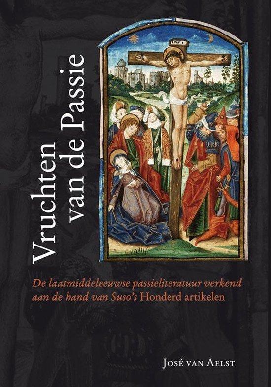 Middeleeuwse studies en bronnen 129 - Vruchten van de Passie - José van Aelst |