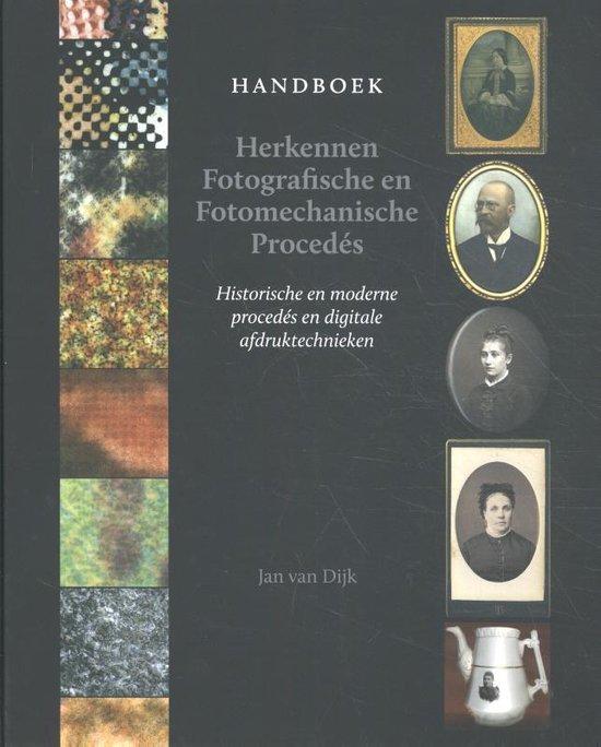 Handboek herkennen fotografische en fotomechanische procedés - Jan van Dijk  