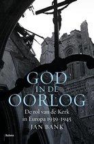 God in de oorlog. De rol van de Kerk in Europa 1939-1945