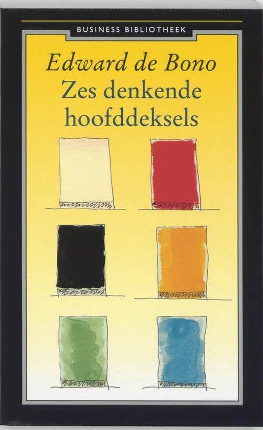 Zes Denkende Hoofddeksels - Edward de Bono pdf epub