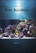 Practical guide for the Reef Aquarium