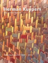 Herman Kuypers - All in the Family. Selected works 1989-2016