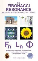 The Fibonacci Resonance and Other New Golden Ratio Discoveries