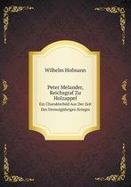 Peter Melander, Reichsgraf Zu Holzappel Ein Charakterbild Aus Der Zeit Des Dreissigjahrigen Krieges