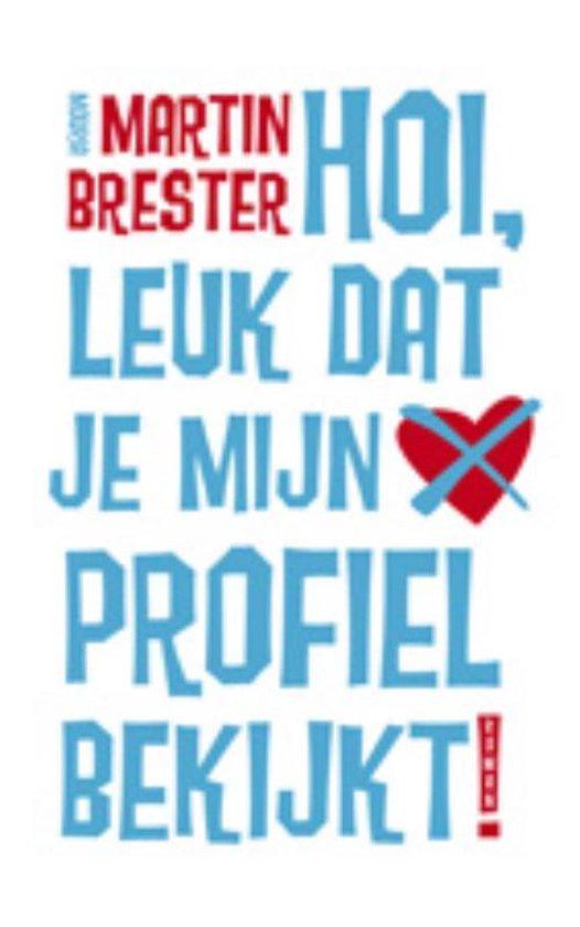 Boek cover Hoi leuk dat je mijn profiel bekijkt van Martin Brester (Paperback)