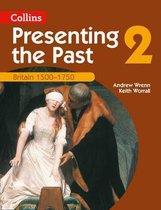 Presenting the Past (2) - Britain 1500-1750