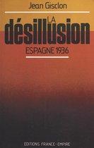 La désillusion : Espagne 1936