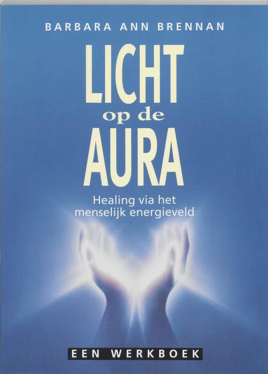 Licht Op De Aura - Barbara Ann Brennan |