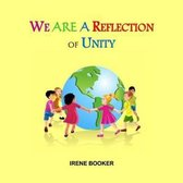We Are a Reflection of Unity