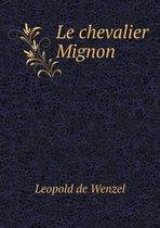 Le Chevalier Mignon