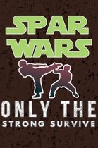 Spar Wars - Only the Strong Survive