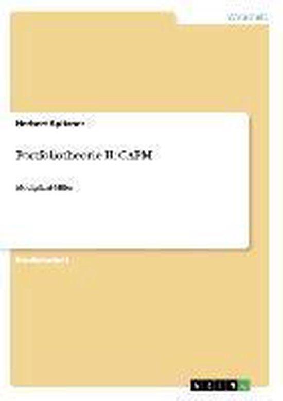 Portfoliotheorie II. Einfuhrung in das Capital Asset Pricing Model (CAPM)