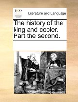 The History of the King and Cobler. Part the Second
