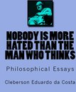 NOBODY IS MORE HATED THAN THE MAN WHO THINKS