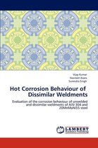 Hot Corrosion Behaviour of Dissimilar Weldments