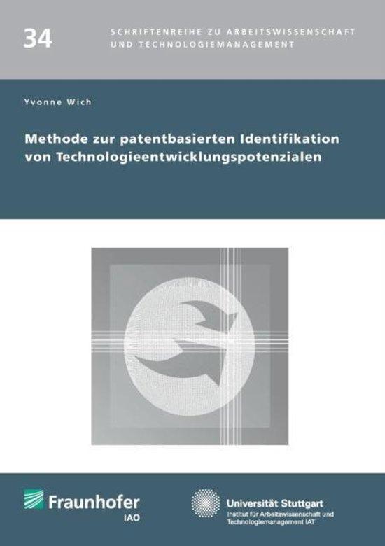 Methode Zur Patentbasierten Identifikation Von Technologieentwicklungspotenzialen.