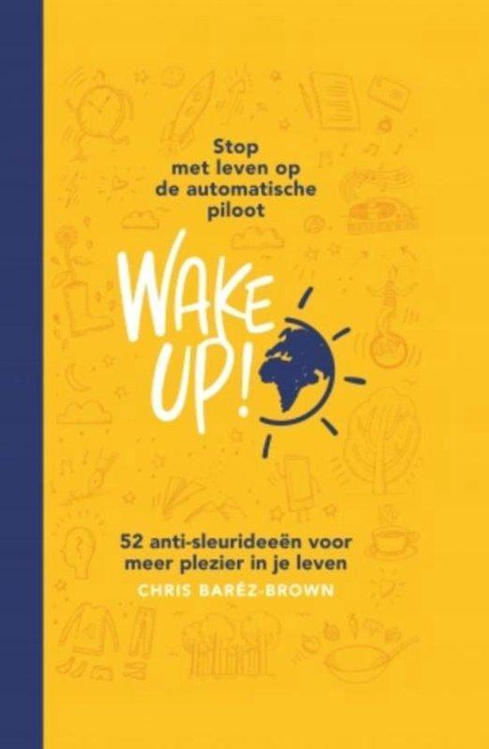 Wake Up!: Stop met leven op de automatische piloot - Chris Baréz-Brown | Fthsonline.com