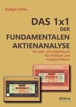 Das 1x1 der fundamentalen Aktienanalyse. Ein Lehr- und Arbeitsbuch f r Anf nger und Fortgeschrittene