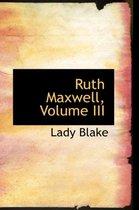 Ruth Maxwell, Volume III