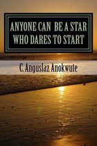 Anyone Can Be a Star Who Dares to Start