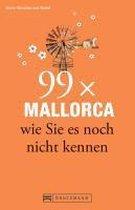 Boek cover 99 x Mallorca wie Sie es noch nicht kennen van Wedel, Tiny von