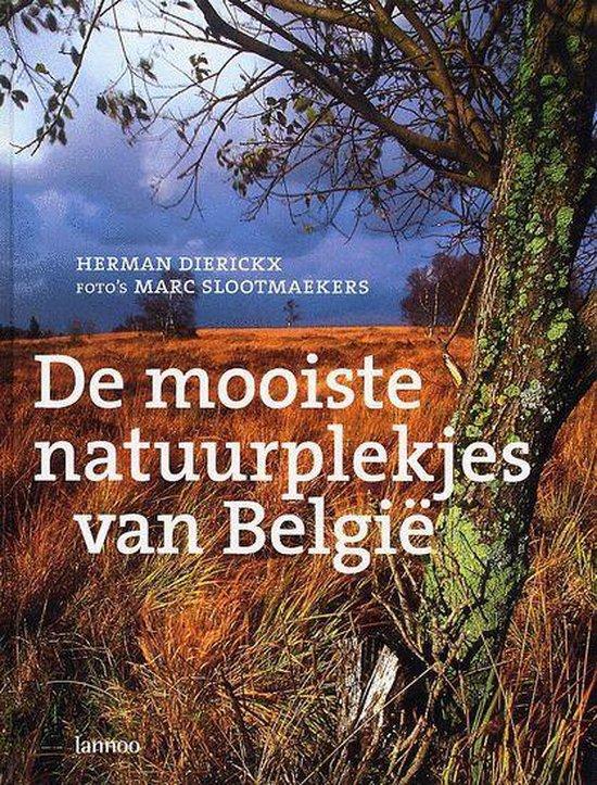 De Mooiste Natuurplekjes Van Belgie - Herman Dierickx |