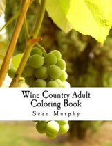 Wine Country Adult Coloring Book