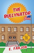 The Bullynator
