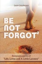 Be not forgot