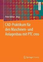 Cad-Praktikum Fur Den Maschinen- Und Anlagenbau Mit Ptc Creo