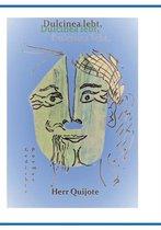 Dulcinea lebt, Herr Quijote und Was wir zu sagen haben Teil 2