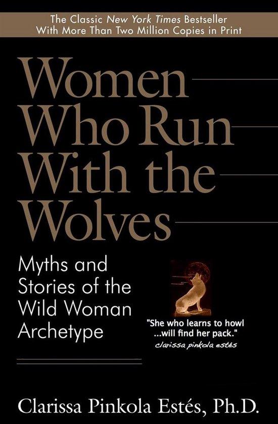 Boek cover Women Who Run With the Wolves van Clarissa Pinkola Estes, Ph.D. (Onbekend)