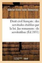 Droit civil francais: des servitudes etablies par la loi, Jus romanum