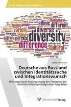 Deutsche Aus Russland Zwischen Identitatssuche Und Integrationswunsch