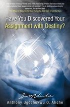 Have You Discovered Your Assignment with Destiny?