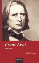 Franz Liszt. Biographie
