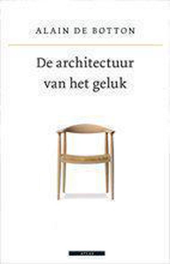 De Architectuur Van Het Geluk - Alain de Botton |