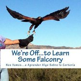 We're Off...to Learn Some Falconry