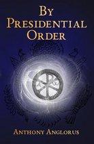 By Presidential Order