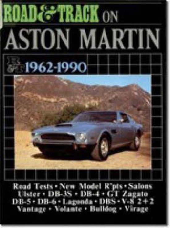 Road and Track  on Aston Martin 1962-1990: A collection of road tests, model reports and driving impressions. Models covered