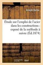 Etude sur l'emploi de l'acier dans les constructions