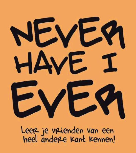 Never have I ever - none |