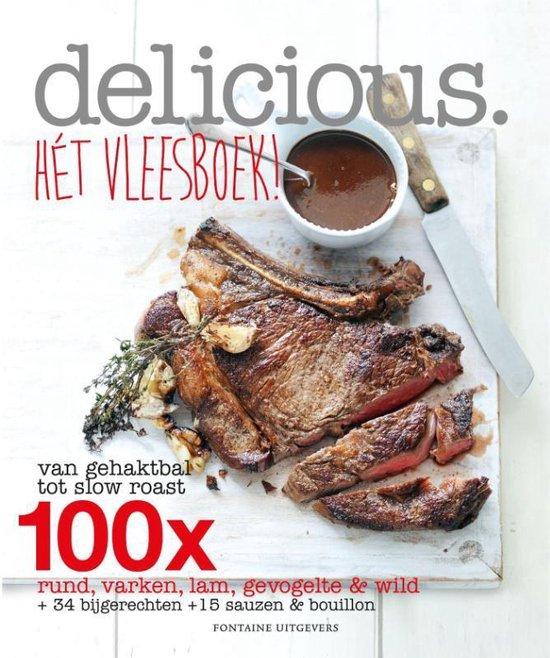 Boek cover Delicious. Hét vleesboek! Van gehaktbal tot slow roast, 100x rund, varken, lam, gevogelte & wild + 34 bijgerechten + 15 sauzen & bouillon van Delicious. Magazine (Paperback)