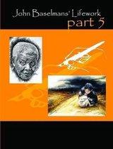 John Baselmans' Lifework (Part 5)